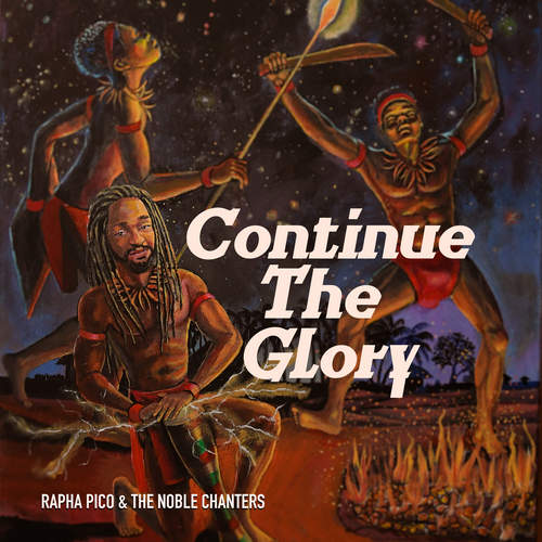 Rapha Pico & The Noble Chanters - Continue The Glory