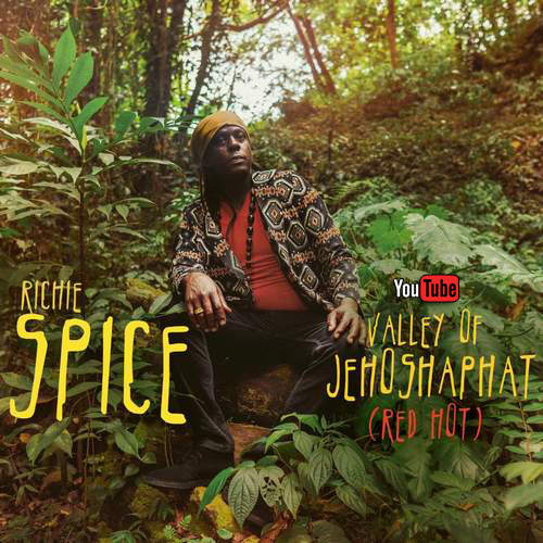Richie Spice – Valley Of Jehoshaphat (Red Hot) | New Video/Single
