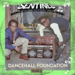 Sentinel Sound presents Dancehall Foundation Vol 6