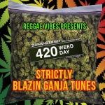420 Strictly Blazin Ganja Tunes
