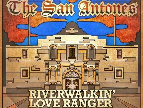 The San Antones – Riverwalkin' Love Ranger