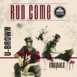 U-Brown x Iwake – Run Come | New EP