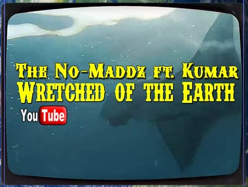 The No-Maddz ft. Kumar – Wretched of the Earth | New Video