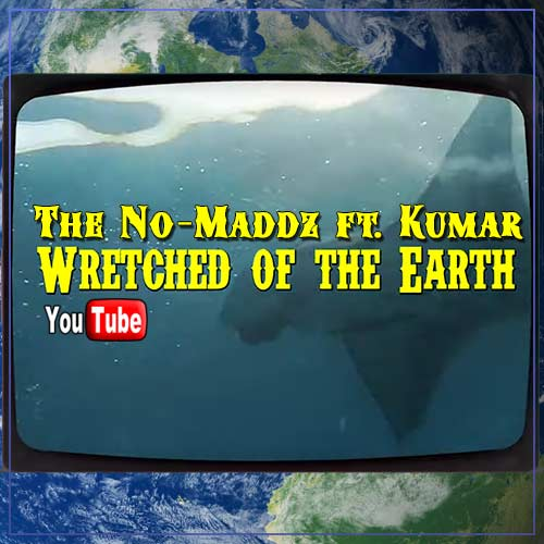 The No-Maddz ft. Kumar - Wretched of the Earth