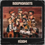Bosphoroots – Rizom | New Album