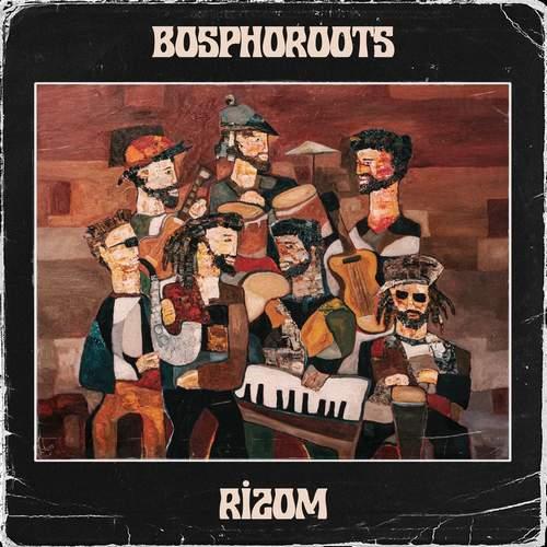 Bosphoroots - Rizom