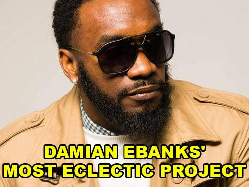 Damian Ebanks' most eclectic project