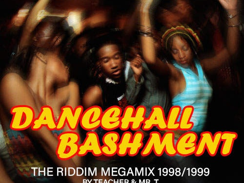 Dancehall Bashment – The Riddim Megamix 1998/1999