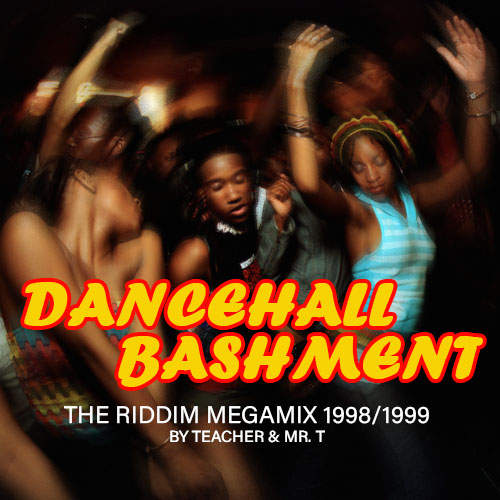 Dancehall Bashment 1998-1999