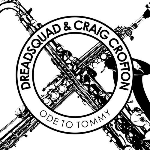Dreadsquad & Craig Crofton – Ode To Tommy