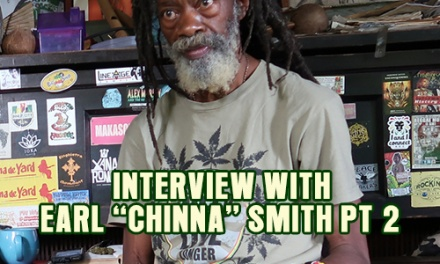 "Interview with Earl ""Chinna"" Smith Part 2"