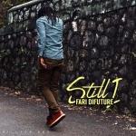 Fari Difuture – Still I | New Single