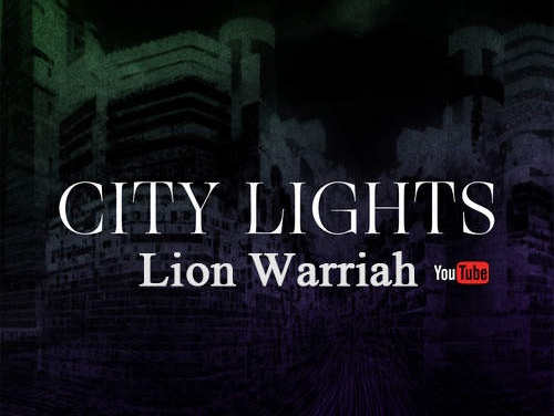 Lion Warriah – City Lights | New Video/Single