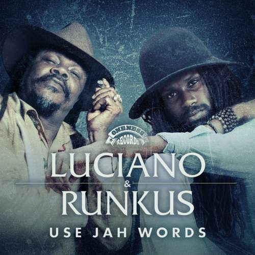 Luciano & Runkus - Use Jah Words