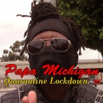 Papa Michigan – Quarantine Lockdown | New Video/Single