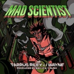 Tarrus Riley & I-Wayne – Mad Scientist | New Single