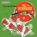 The Techniques – Little Did You Know
