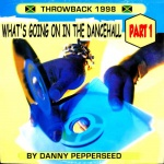 Throwback 1998: What's Going On In The Dancehall Part 1