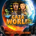 Vybz Kartel & Sikka Rymes – Gaza Run The World | New Single