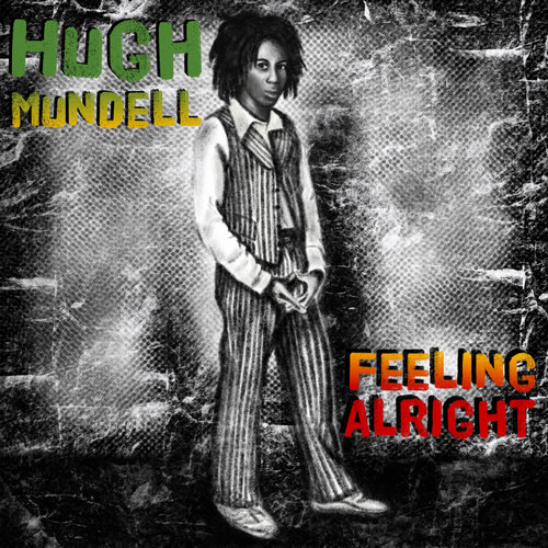 Hugh Mundell - Feeling Alright (Girl)