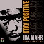 Iba Mahr – Stay Positive | New Single