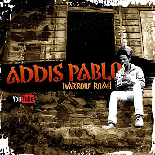 Addis Pablo – Narrow Road | New Video/Single