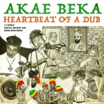 Akae Beka – Heartbeat Of A Dub | New Single
