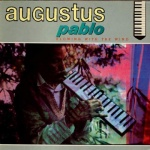Augustus Pablo – Blowing With The Wind