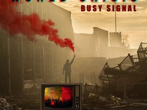 Busy Signal – World Crisis | New Single