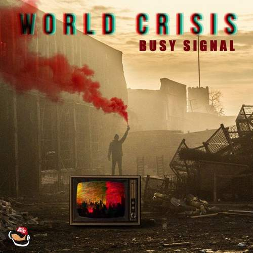 Busy Signal - World Crisis