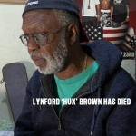 Lynford 'Hux' Brown has died