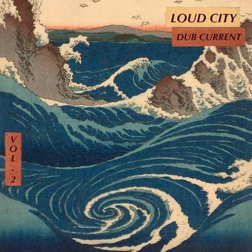 Loud City - Dub Current Vol. 2