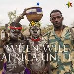 Lutan Fyah – When Will Africa Unite | New Single