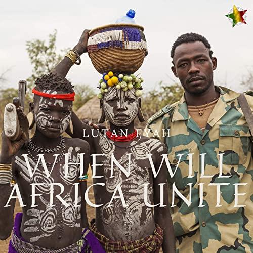 Lutan Fyah - When Will Africa Unite