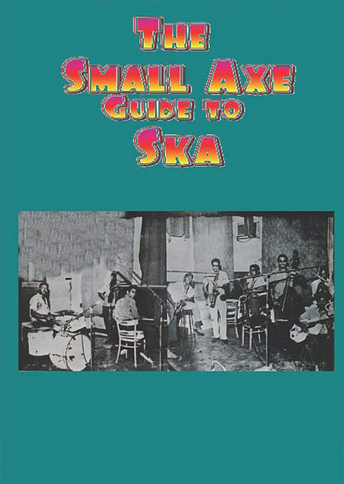 Small Axe Guide To Ska