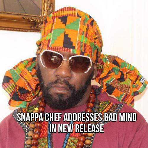 Snappa Chef addresses Bad Mind in new release