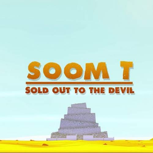 Soom T - Sold Out To The Devil
