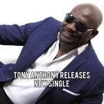 "Tony Anthony releases his new single ""Wake Up Everybody"""
