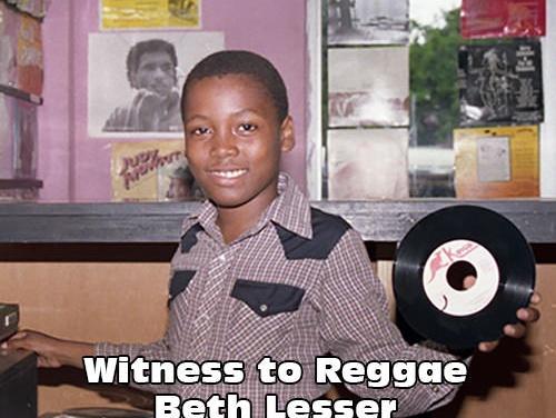 Beth Lesser: Witness To Reggae