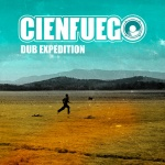 Cienfuego – Dub Expedition | New Album