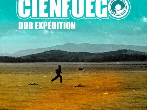 Cienfuego – Dub Expedition | New Album