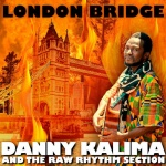 Danny Kalima & The RAW Rhythm Section – London Bridge | New Single