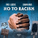 Fred Locks & Sabolious – No to Racism | New EP