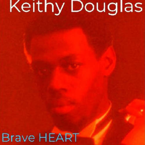 Keithy Douglas - Brave Heart