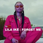Lila Iké – Forget Me | New Video