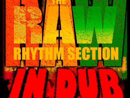 Officially RAW – The RAW Rhythm Section In Dub Volume One
