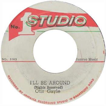 Otis Gayle - I'll Be Around