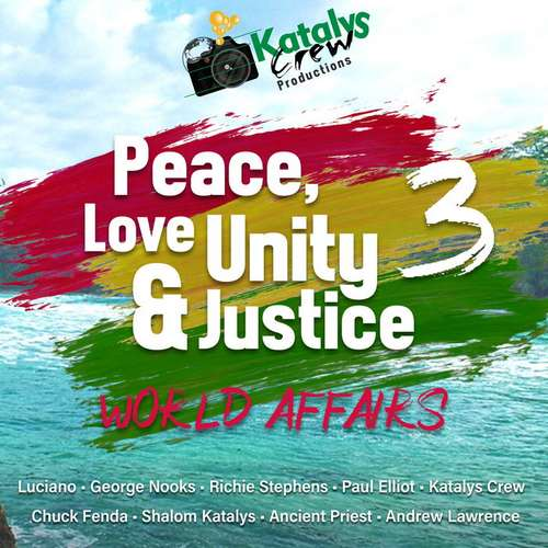 Peace, Love, Unity & Justice 3 (World Affairs)