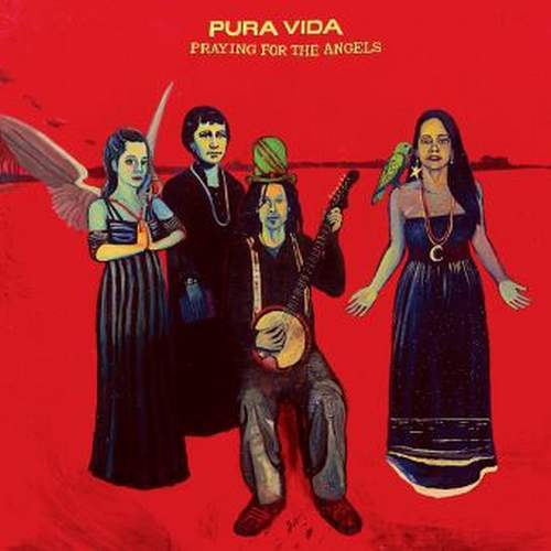Pura Vida – Praying For The Angels