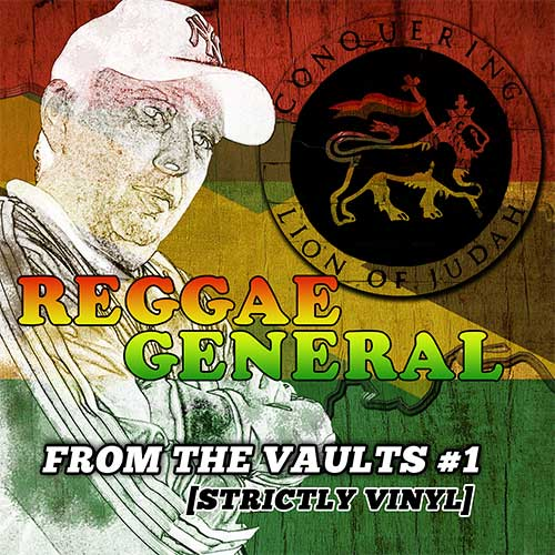 Reggae General - From The Vaults #1 [Strictly Vinyl]